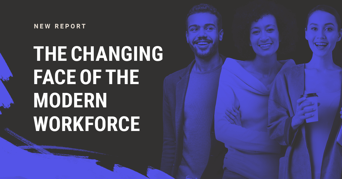 The Modern Workforce Is Changing. Are You Prepared?
