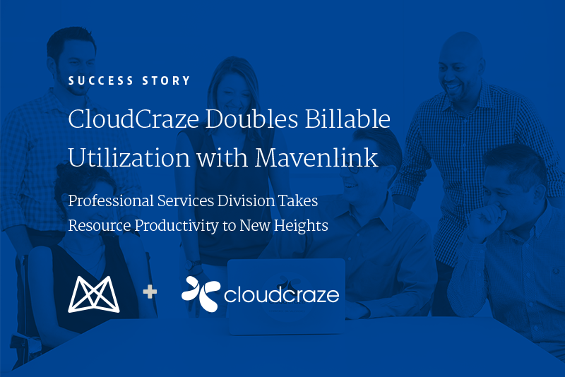CloudCraze Doubles Billable Utilization with Mavenlink