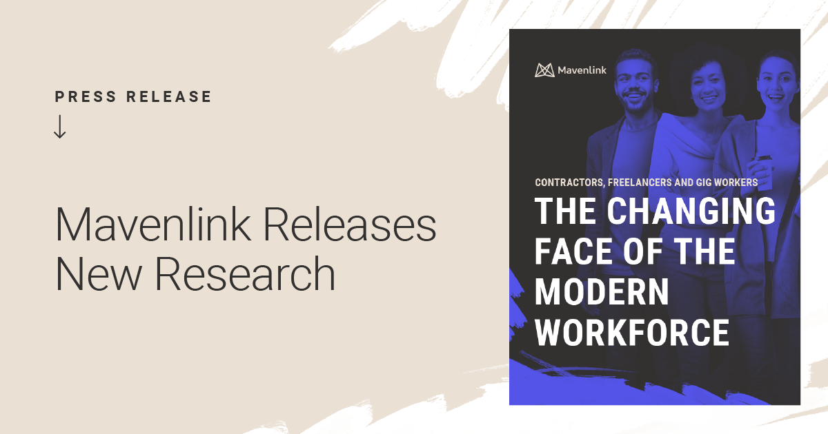 Mavenlink Report 'The Changing Face of the Modern Workforce' Highlights Surge in Demand for Liquid Workforce Across Industries