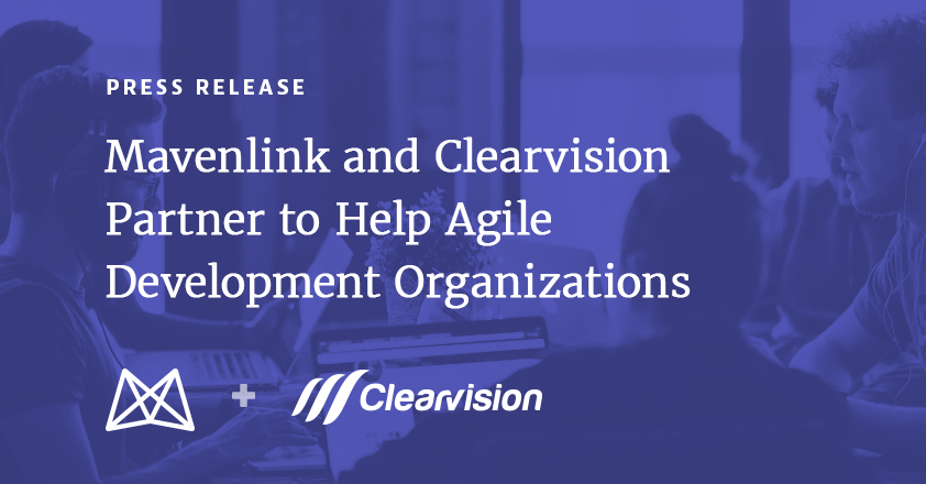 Mavenlink and Clearvision Partner to Help Agile Development Organizations Realize their Full Business Potential