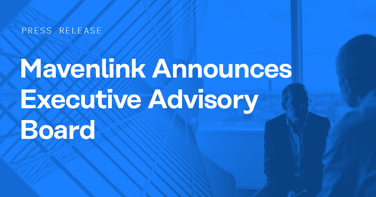 Mavenlink Announces Executive Advisory Board to Provide Guidance on Strategy and Go-to-Market Priorities
