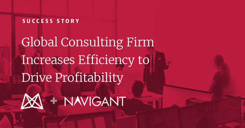 Navigant Consulting Increases Efficiency to Drive Profitability