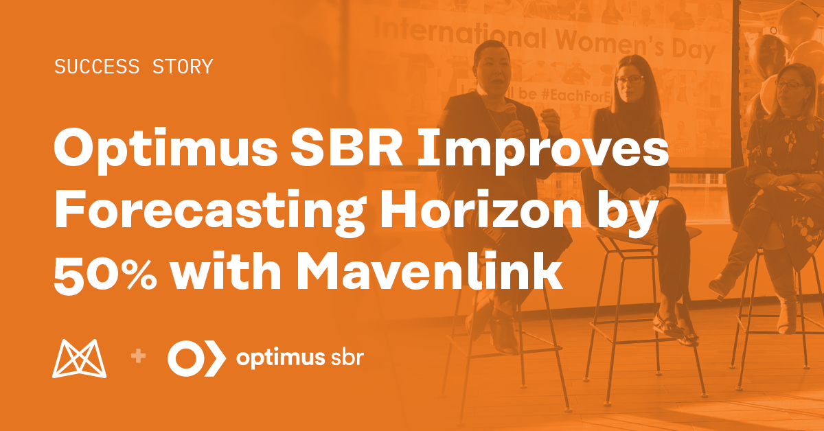 Optimus SBR Improves Forecasting Horizon by 50% with Mavenlink