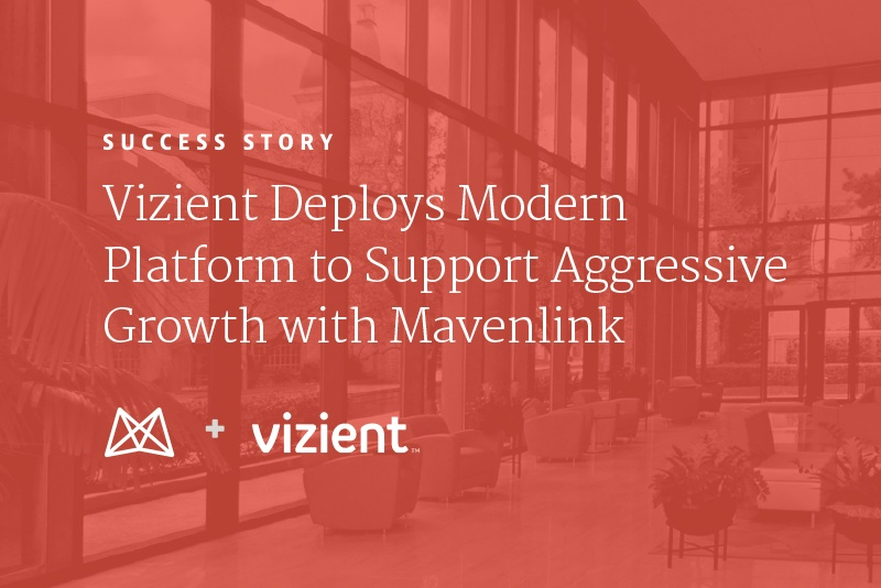 Vizient Deploys Modern Platform to Support Aggressive Growth with Mavenlink