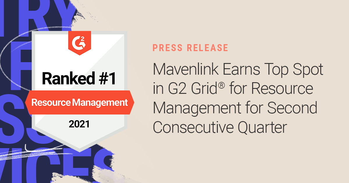 Mavenlink Earns Top Spot in G2 Grid® for Resource Management for Second Consecutive Quarter