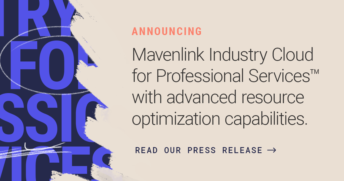 Mavenlink Industry Cloud for Professional Services™ Announced, Delivers Advanced Resource Optimization Capabilities