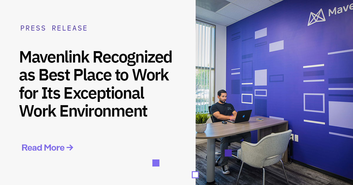 Mavenlink Recognized as Best Place to Work for Its Exceptional Work Environment