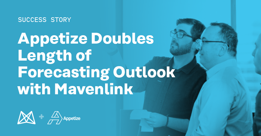Appetize Doubles Length of Forecasting Outlook With Mavenlink
