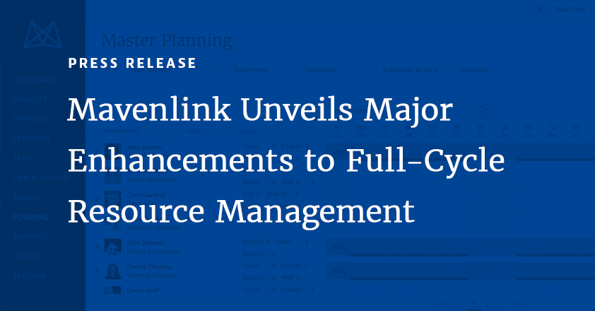 Mavenlink Unveils Major Enhancements to Full-Cycle Resource Management, Addressing the Largest Problem Facing Services Organizations Today