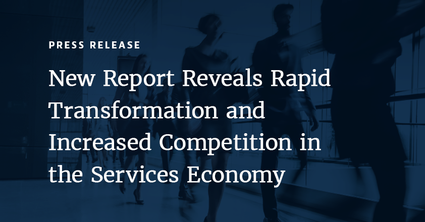 New Report Reveals Rapid Transformation and Increased Competition in the Services Economy