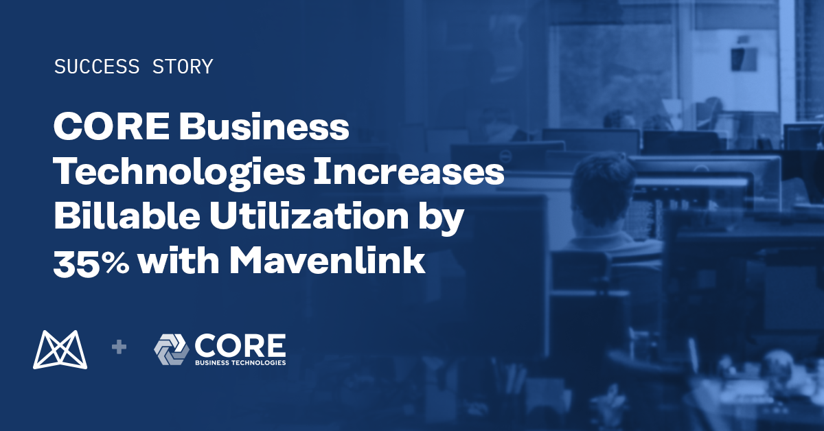 CORE Business Technologies Increases Billable Utilization by 35% with Mavenlink