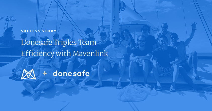 Mavenlink Reduces Project Administrative Time by 65% for Donesafe