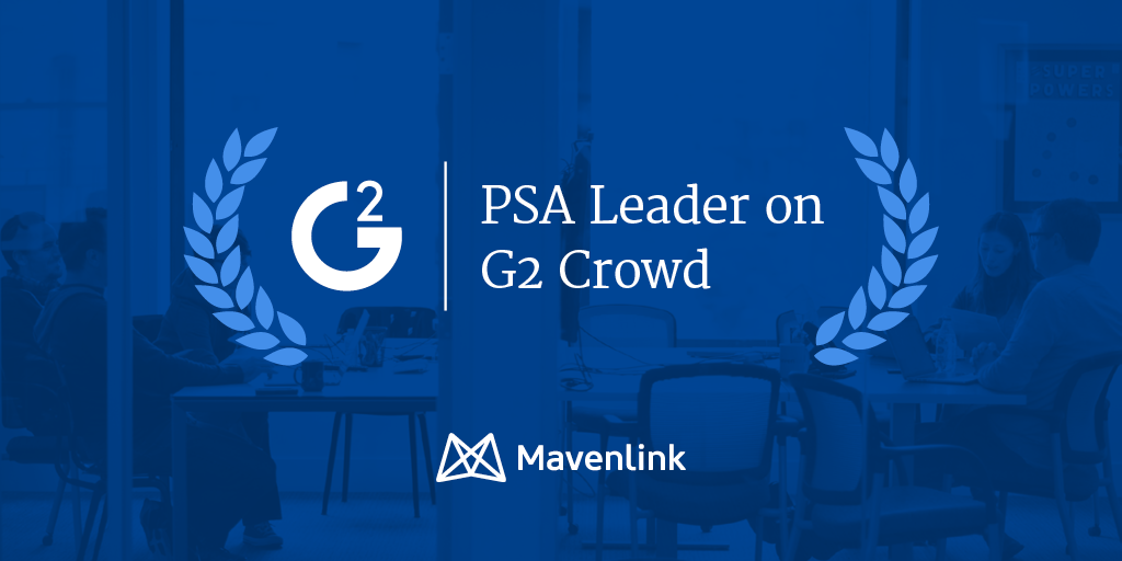 Mavenlink Emerges as Leader in G2 Crowd'sBest Professional Services Automation Software Grid