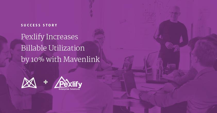 Mavenlink Helps Pexlify Increase Billable Utilization by 10%