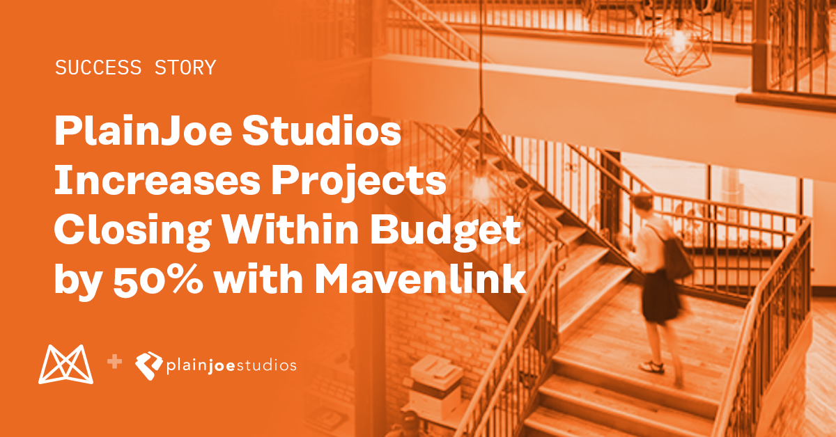 PlainJoe Studios Increases Projects Closing Within Budget by 50% With Mavenlink