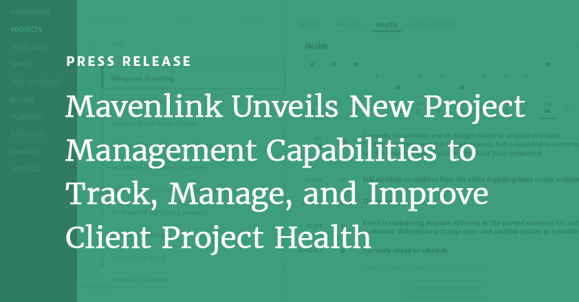 Mavenlink Unveils New Project Management Capabilities to Comprehensively Track, Manage, and Improve Client Project Health